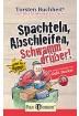 Buch Leseprobe Spachteln, Abschleifen, Schwamm drü Torsten Buchheit