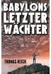 Buch Leseprobe Babylons letzter Wächter Thomas Reich