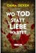 Buch Leseprobe Wo Tod statt Liebe wartet Dania Dicken
