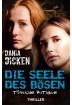 Buch Leseprobe Die Seele des Bösen, Dania Dicken