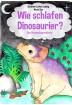 Buch Leseprobe Wie schlafen Dinosaurier? Christian-Lothar Ludwig