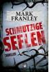 Buch Leseprobe Schmutzige Seelen, Mark Franley
