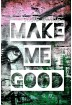 Buch Leseprobe MAKE ME GOOD, Josie Charles