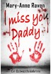 Buch Leseprobe I miss you Daddy Mary-Anne Raven