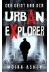 Buch Leseprobe Der Geist und der Urban Explorer Moira Ashly